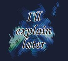 I'll Explain Later (2) by kerravonsen