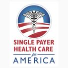 SINGLE PAYER HEALTH CARE... by Sam Dantone