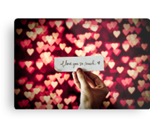 You know it's true, I'm still in love with you Metal Print