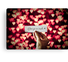 You know it's true, I'm still in love with you Canvas Print