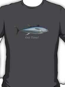Got Tuna?! T-Shirt