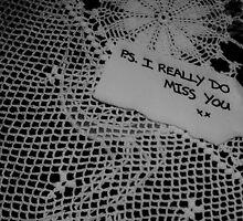 P.S. I Really Do Miss You by visualmetaphor
