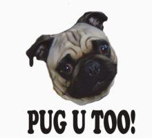PUG U TOO! by StarKatz