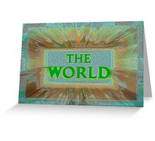 "Bold and Colorful Signage of ""The World"" Greeting Card"
