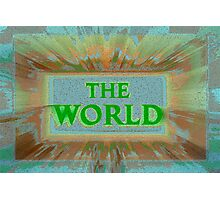 "Bold and Colorful Signage of ""The World"" Photographic Print"