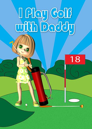 father's Day card little girl I play golf with Daddy by Moonlake