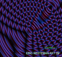 ( RAINBOW ) ERIC WHITEMAN ART  by eric  whiteman