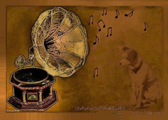 His Master's voice... by Valerie Anne Kelly