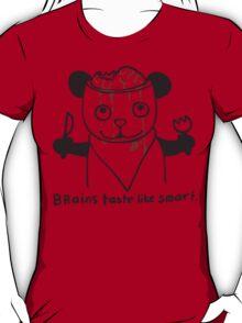 brains taste like smart T-Shirt