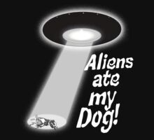 Aliens Ate My Dog by mdkgraphics