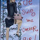 Je suis une career girl by Sarina Tomchin