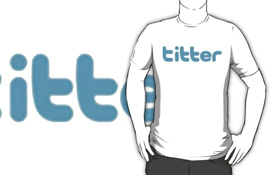 Twitter or Titter? by taiche