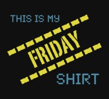 My Friday Shirt by Ron Marton