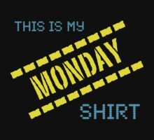 My Monday Shirt by Ron Marton