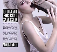 PETA - Would you? .Snakeskin. by Otilee