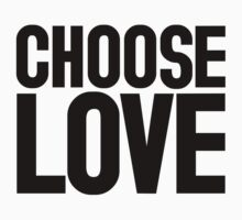 CHOOSE LOVE ♥ by TheLoveShop
