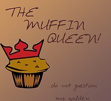 Muffin Queen by Rhana Griffin