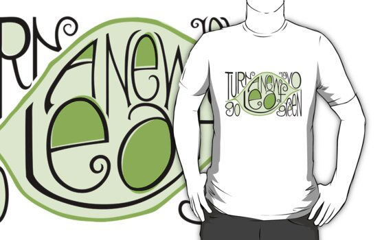 Go Green Leaf T-shirt by Mariana Musa