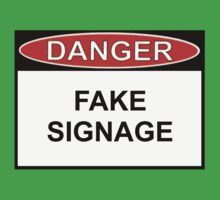 Danger - Fake Signage by Ron Marton