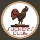 SUCKERS CLUB by dragonindenver