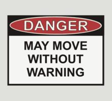 Danger - May Move Without Warning by Ron Marton