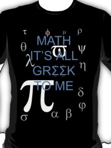 Math It's All Greek To Me T-Shirt