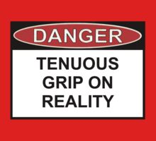 Danger - Tenuous Grip On Reality Kids Clothes
