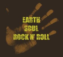 Earth. Soul. Rock n' Roll. by forgottenglory
