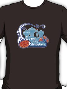 """Curry Is My Chocolate"" Vintage Design [lower t-shirt placement] T-Shirt"