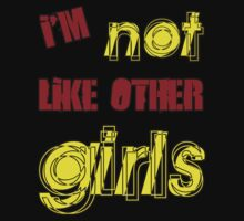 I'm Not Like Other Girls by incurablehippie