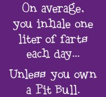 Unless You Own a Pit Bull - White by Linda Hardt