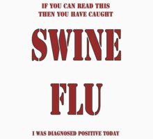 Swine Flu T Shirt by kmercury