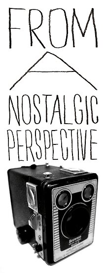 FROM A NOSTALGIC PERSPECTIVE by Steve Leadbeater