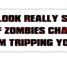 If Zombies Chase Us Sticker