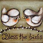 """""""Bless the Birds"""" by GraceG"""