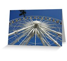 Wheel in the Sky keeps on Turning Greeting Card