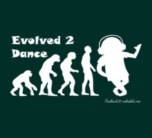 Evolved 2 Dance - White text by Paul Duckett