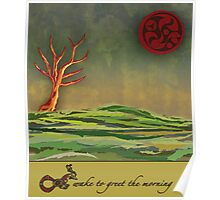 Wake To Greet The Morning Poster