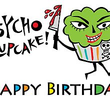 Psycho Cupcake Birthday - Card by Andi Bird