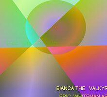 ( BIANCA THE VALKRIE  )  ERIC WHITEMAN  by ericwhiteman