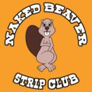 Naked Beaver Strip Club by FlamingDerps