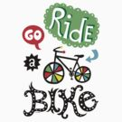 Go Ride a Bike   by Andi Bird