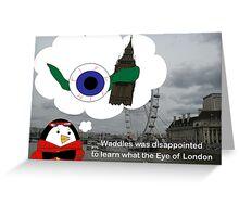 Waddles London Eye Greeting Card