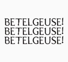 Betelgeuse by Beetlejuice