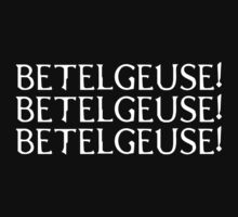 Betelgeuse (white text) by Beetlejuice