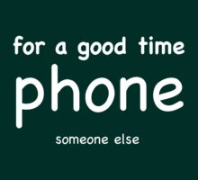 Phone Someone Else - White Lettering by Ron Marton