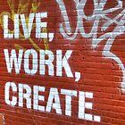 Live, Work, Create by Samuel Gordon
