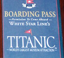 Titanic Museum Boarding Pass by LKELLEY
