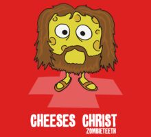 Cheeses Christ by ZOMBIETEETH