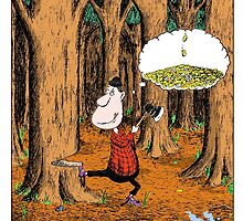The Careless Lumberjack in the woods by Stilly